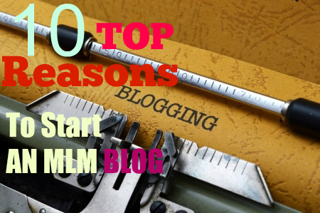 10 Top Reasons to Start an MLM Blog