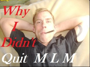 Why I Didnt Quit MLM