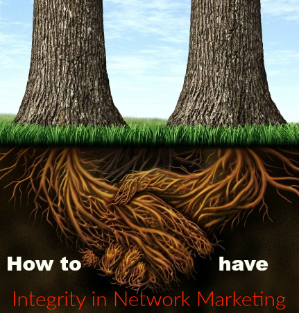 How to have Integrity in Network Marketing