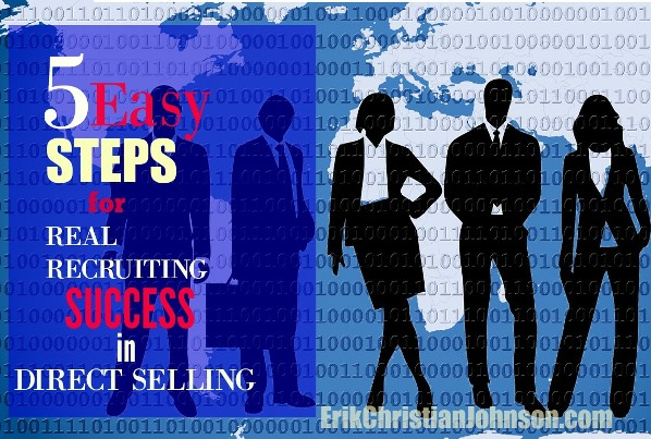 top 5 Easy Steps for Real Recruiting Success in Direct Selling and Network Marketing