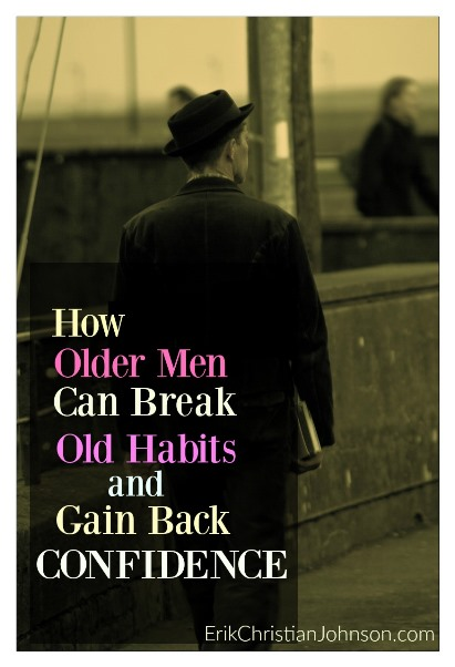 How older Men can get more confidence quickly