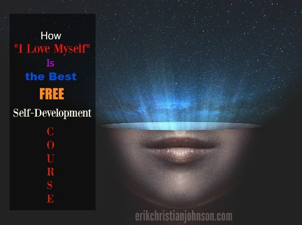 """How """"I Love Myself"""" is the Best Free Self-Development Course with Love yourself like your life depends on it book review"""